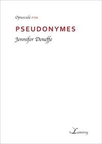 Jennifer Deneffe - Pseudonymes.