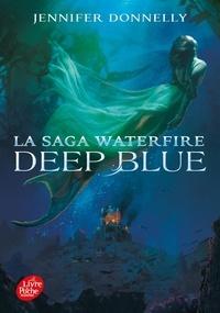 Jennifer Donnelly - La saga Waterfire Tome 1 : Deep Blue.