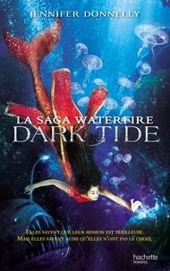 Jennifer Donnelly - La saga Waterfire Tome 3 : Dark tide.