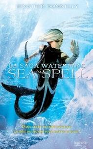 Jennifer Donnelly - La Saga waterfire - Tome 4 - Sea spell.