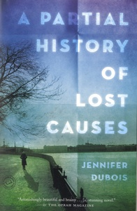 Jennifer Dubois - A partial history of lost causes.