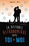 Jennifer E. Smith - La distance astronomique entre toi et moi.