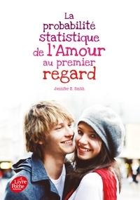 Jennifer-E Smith - La probabilité de l'amour au premier regard.