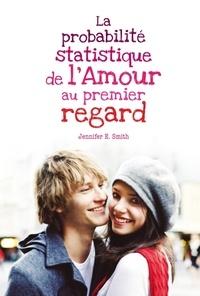 Jennifer-E Smith - La probabilité statistique de l'amour au premier regard.