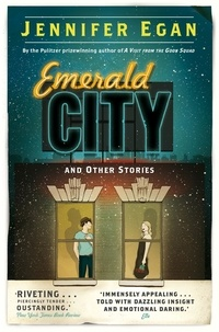 Jennifer Egan - Emerald City.
