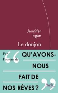 Jennifer Egan - Le donjon.