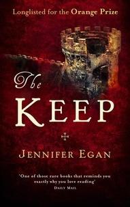 Jennifer Egan - The Keep.