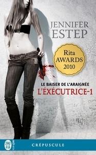 Jennifer Estep - L'exécutrice Tome 1 : Le baiser de l'Araignée.