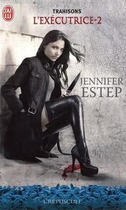 Jennifer Estep - L'exécutrice Tome 2 : Trahisons.