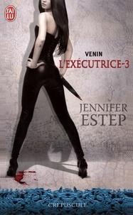 Jennifer Estep - L'exécutrice Tome 3 : Venin.