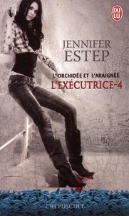 Jennifer Estep - L'exécutrice Tome 4 : L'orchidée et l'Araignée.