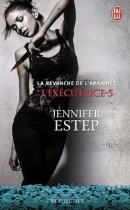 Jennifer Estep - L'exécutrice Tome 5 : La revanche de l'araignée.