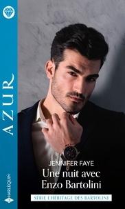 Jennifer Faye - Une nuit avec Enzo Bartolini.