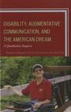Jennifer Flad - Disability, Augmentative Communication, and the American Dream - A Qualitative Inquiry.