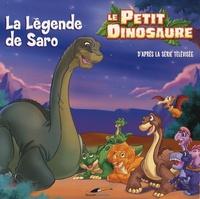 Jennifer Frantz - Le Petit Dinosaure  : La Légende de Saro.