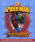 Jennifer Frantz - Spider-Man Tome 1 : Docteur Octopus entre dans la bataille.