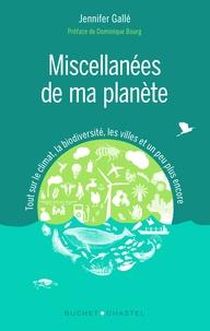 Jennifer Gallé - Miscellanées de ma planète - Tout sur le climat, la biodiversité, les villes et un peu plus encore.