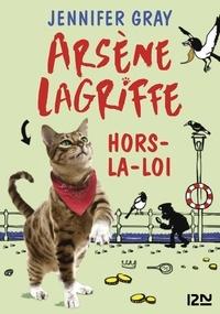 Jennifer Gray - Arsène Lagriffe Tome 1 : Hors-la-loi.