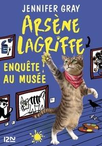 Jennifer Gray - Arsène Lagriffe Tome 5 : Enquête au musée.
