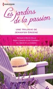 Jennifer Greene - Les jardins de la passion - Une trilogie de Jennifer Greene.