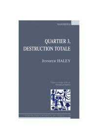 Jennifer Haley - Quartier 3, destruction totale.