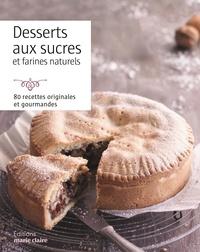 Desserts sains et gourmands - 80 recettes à base de sucres et farines naturels.pdf