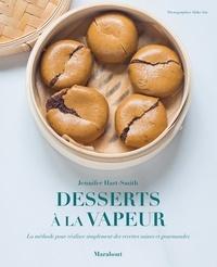 Jennifer Hart-Smith - Mes desserts healthy à la vapeur.