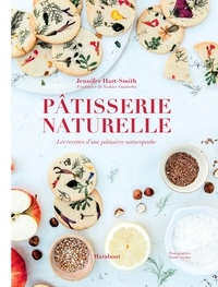 Jennifer Hart-Smith - Pâtisserie naturelle.