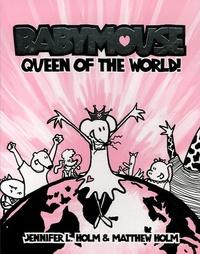 Jennifer Holm et Matthew Holm - Babymouse queen of the world !.