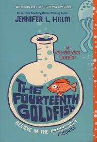 Jennifer Holm - The Fourteenth Goldfish.
