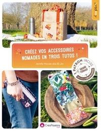 Jennifer Hornain - Créez vos accessoires nomades en trois tutos !.
