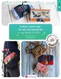 Jennifer Hornain - Créez votre sac et ses accessoires en trois tutos !.