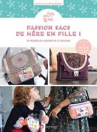 Jennifer Hornain - Passion sacs de mère en fille - 10 modèles assortis à coudre. Avec patrons grand format.