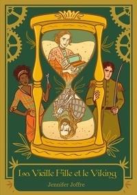 Jennifer Joffre - La Saga Galvanique 1 : La Vieille Fille et le Viking.