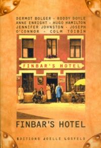 Jennifer Johnston et Dermot Bolger - Finbar's Hotel.