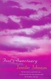 Jennifer Johnston - Fool's Sanctuary.