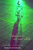 Jennifer Johnston - Shadows on our Skin.