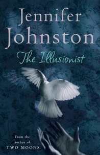 Jennifer Johnston - The Illusionist.