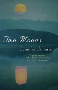 Jennifer Johnston - Two Moons.