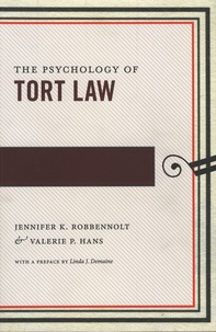 Jennifer-K Robbennolt et Valerie-P Hans - The Psychology of Tort Law.