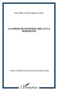 Jennifer Kilgore-Caradec et René Gallet - La poésie de Geoffrey Hill et la modernité.