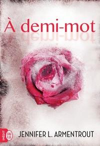 Jennifer-L Armentrout - A demi-mot.