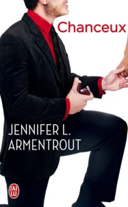 Jennifer L. Armentrout et Cécile Tasson - Chanceux.