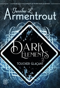 Jennifer L. Armentrout - Dark Elements Tome 2 : Toucher glaçant.