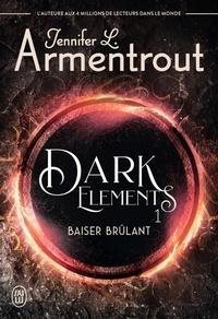 Jennifer L. Armentrout - Dark Elements - Tome 1, Baiser brûlant.