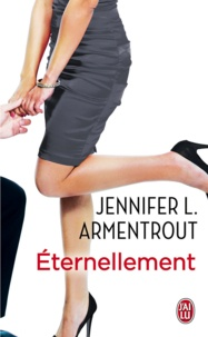 Jennifer L. Armentrout et Cécile Tasson - Éternellement.