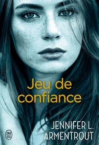 Jennifer L. Armentrout et Cécile Tasson - Jeu de confiance.