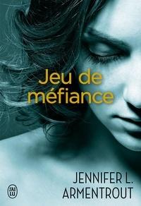 Jennifer L. Armentrout et Cécile Tasson - Jeu de méfiance.