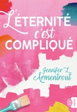 Jennifer L. Armentrout - L'éternité, c'est compliqué.