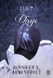 Jennifer L. Armentrout - Lux Tome 2 : Onyx.
